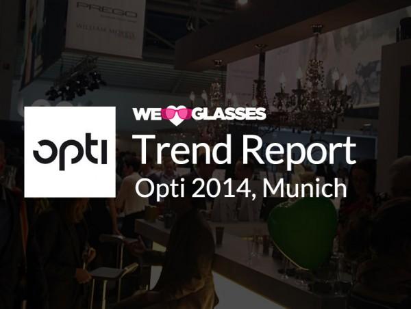 We Love Glasses at Opti 2014 - Trend Report