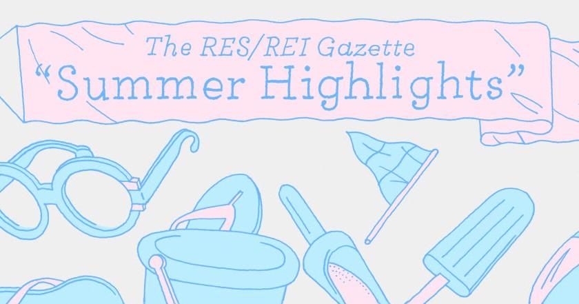 RES / REI Gazette | The Summer Highlights